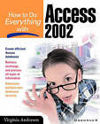 How to Do Everything with Access 2002 by Virginia Andersen (Paperback, 2001)