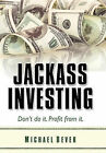 Jackass Investing by Michael Dever (Hardback, 2011)