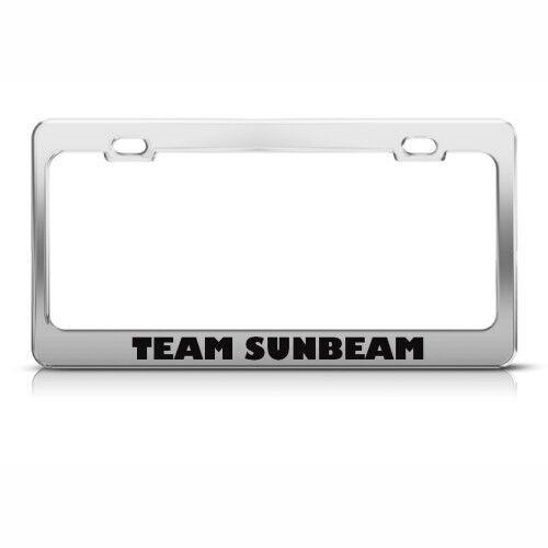TEAM SUNBEAM HUMOR License Plate Frame Stainless Metal Tag Holder