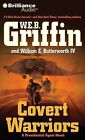 Covert Warriors by W E B Griffin, William E Butterworth (CD-Audio, 2012)