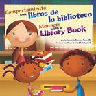 Comportamiento Con Libros de la Biblioteca/Manners With A Library Book by Amanda Doering Tourville (Hardback, 2011)