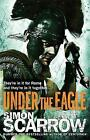 Under the Eagle (Eagles of the Empire 1) by Simon Scarrow (Paperback, 2008)