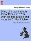 Diary of a Tour Through Great Britain in 1795 ... with an Introduction and Notes by D. Macritchie. by William Macritchie, David Macritchie (Paperback / softback, 2011)