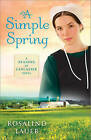 A Simple Spring: A Seasons of Lancaster Novel by Rosalind Lauer (Paperback / softback, 2012)