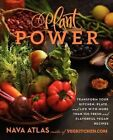 Plant Power: Transform Your Kitchen, Plate, and Life with More Than 150 Fresh and Flavorful Vegan Recipes by Nava Atlas (Hardback, 2014)