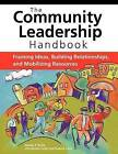 Community Leadership Handbook: Framing Ideas, Building Relationships, and Mobilizing Resources by James F Krile (Paperback / softback, 2006)