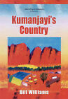 Kumanjayi's Country: A Novel about the Mythical Wilrara People by Bill Williams (Paperback, 1999)