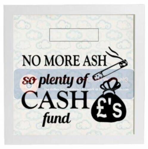 NO MORE ASH PLENTY OF CASH Stop Smoking Fund Personalised Money Box Sticker