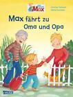 Max-Bilderbücher: Max fährt zu Oma und Opa von Christian Tielmann (2012, Gebundene Ausgabe)