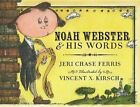 Noah Webster and His Words by Jeri Chase Ferris 9780544582422 (paperback 2015)