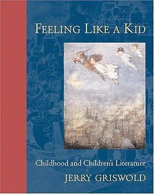 Download Feeling Like a Kid : Childhood and Children's Literature ...
