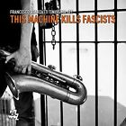 Francesco Bearzatti Tinissima 4tet This Machine Kills Fascists CD