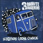 Scooters Loose Change by 3 Minute Warning (CD, 2008, Ventilador)
