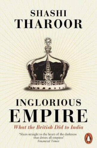 Inglorious Empire: What the British Did to India by Shashi Tharoor.