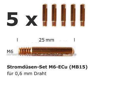5 Stück Stromdüsen / Kontaktdüsen M6 - 25 ECu Ø 0,6mm für MB15