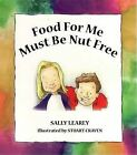 Food for Me Must be Nut Free by Sally Learey (Paperback, 2008)