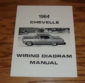 1964 chevelle wiring diagram 1964 chevrolet chevelle wiring diagram manual 64 chevy ebay 1964 chevelle dash wiring diagram 1964 chevrolet chevelle wiring diagram