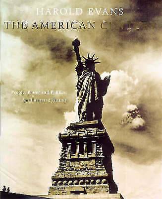 The American Century: People, Power and Politics - An Illustrated History, Accep