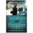The Lifestyle of a Prophet : A 21-Day Journey to Embracing Your Calling by James W. Goll (2013, Paperback)