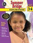 Summer Bridge Explorations, Grades 3 - 4 by Summer Bridge Activities (Paperback / softback, 2015)