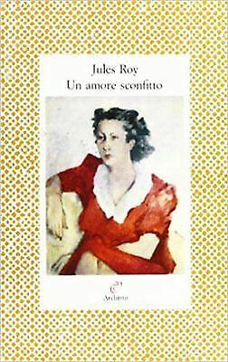 (1439) Un amore sconfitto - Jules Roy - Le Lettere