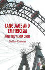 Language and Empiricism - After the Vienna Circle by Siobhan Chapman (Hardback, 2008)