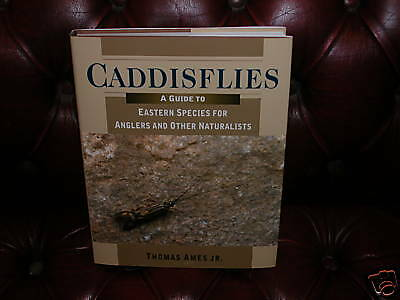 Caddisflies - A Guide to Eastern Species for Anglers