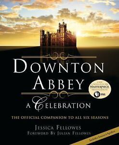 Downton-Abbey-A-Celebration-by-Jessica-Fellowes-Hardcover-NEW