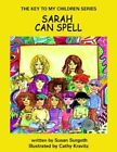 The Key to My Children Series Sarah Can Spell by Susan Surgoth 9781425919818