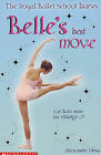 Belle's Best Move by Alexandra Moss (Paperback, 2005)