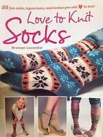 Love To Knit Socks Bronwyn Lowenthal 35 Socks Legwarmers Booties Designs We97479