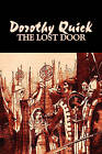 The Lost Door by Dorothy Quick (Paperback / softback, 2011)