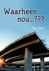Waarheen Nou . . . by Ben Nolte (Hardback, 2010)