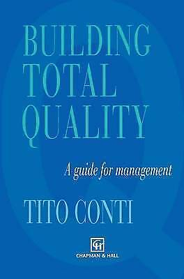 Building Total Quality: A guide for management by Conti, T.