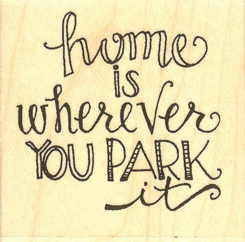 Home Is Wherever You Park Wood Mounted Rubber Stamp IMPRESSION OBSESSION C19108