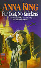 Fur Coat, No Knickers by Anna King (Paperback, 2000)