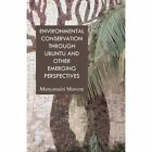Environmental Conservation Through Ubuntu and Other Emerging Perspectives by Munyaradzi Mawere (Paperback / softback, 2013)
