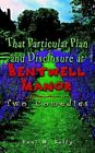 That Particular Plan and Disclosure at Bentwell Manor Two Comedies 9781403357847