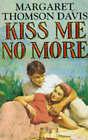 Kiss Me No More by Margaret Thomson Davis (Paperback, 1996)