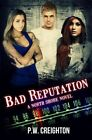 Bad Reputation by P W Creighton (Paperback / softback, 2013)