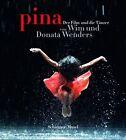 Pina - Der Film und die Tänzer von Donata Wenders und Wim Wenders (2012, Gebundene Ausgabe)