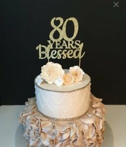 Image Is Loading NEW 80 Years Blessed Cake Topper FREE SHIPPING