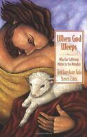 When God Weeps By Joni Eareckson Tada, (paperback), Zondervan , New, Free Shippi on Sale