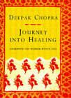 Journey into Healing: Awakening the Wisdom within You by Deepak Chopra (Hardback, 1995)