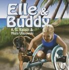 Elle & Buddy by K. D. Rausin (Paperback, 2015)