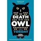 The Death of an Owl by Piers Torday, Paul Torday (Paperback, 2017)