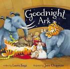 Goodnight, Ark by Laura Sassi (Board book, 2015)