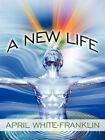 a Life by April White-franklin 9781452020068 Paperback 2010