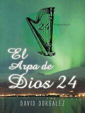 El Arpa de Dios 24 by David Dorsalez (2015, Hardcover)