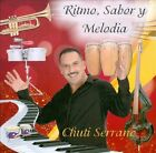 Ritmo, Sabor Y Melodia by Chuti Serrano (CD, Jan-2012, CD Baby (distributor))
